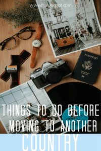 Things to do before moving to another country