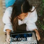 Digital Dementia