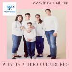 WHAT IS A THIRD CULTURE KID